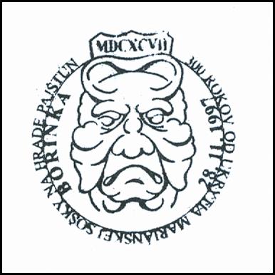 """""""300 rokov od ukrytia Mariánskej sošky na hrade Pajštún, letopočet MDCXCVII  Borinka"""""""