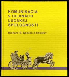 Knižná publikácia - Komunikácia v dejinách ľudskej spoločnosti