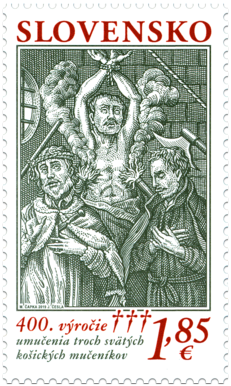 400th Anniversary of the Martyr's Death, Three Saintly Martyrs of Košice
